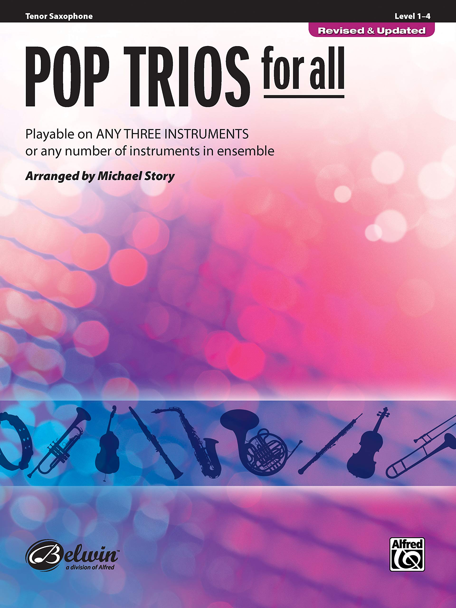 Pop Trios For All   Tenor Saxophone  Playable On Any Three Instruments Or Any Number Of Instruments In Ensemble  Pop Instrumental Ensembles For All