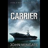 Carrier (The Cold War Naval Thriller Series Book 2)