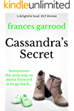 Cassandra's Secret: Sometimes the only way to move forward is to go back...