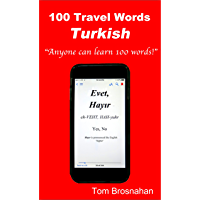 100 Travel Words - Turkish: The 100 Most Useful Travel Words in Turkish