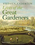 Lives of the Great Gardeners