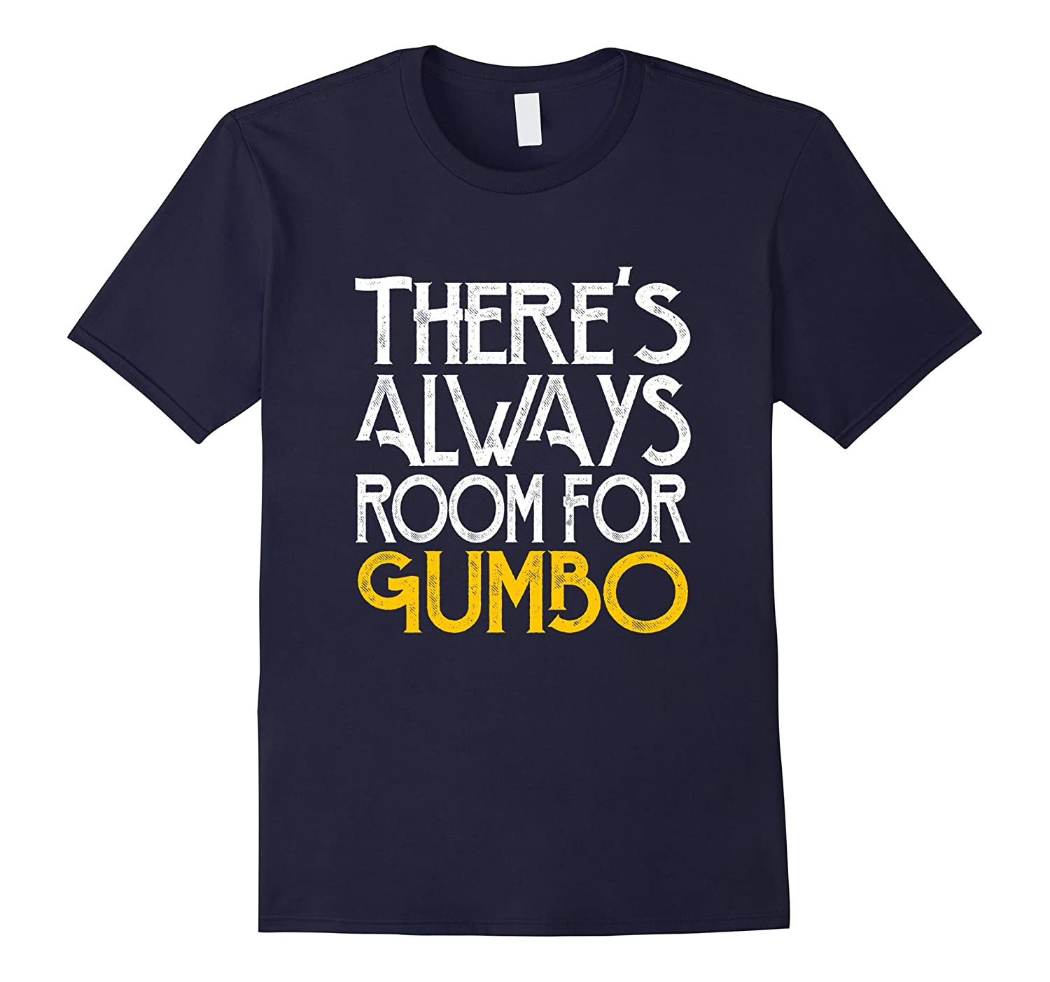 Theres always room for gumbo foodie shirt-Vaci