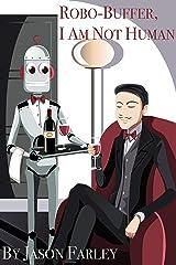 Robo-Buffer, I Am Not Human Kindle Edition
