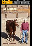 La Alianza: Adiestramiento del caballo basado en la confianza y el respeto reciproco.