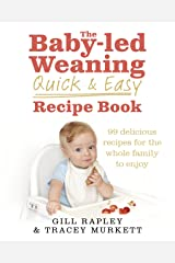 The Baby-led Weaning Quick and Easy Recipe Book Hardcover