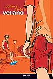 Como si fuera verano: Something Like Summer - Spanish edition / edición española