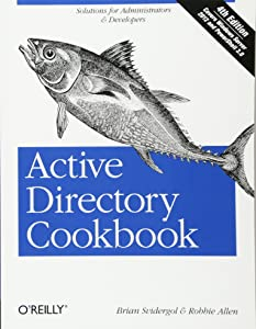 Active Directory Cookbook: Solutions for Administrators & Developers (Cookbooks (O'Reilly))