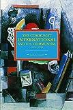 The Communist International and U.S. Communism, 1919 - 1929 (Historical Materialism)