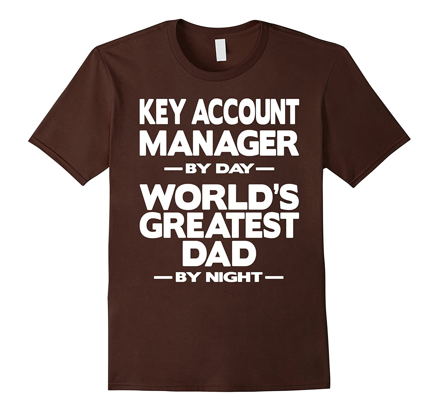 Key Account Manager Worlds Greatest Dad T-Shirt-TD