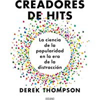 Creadores de Hits / Hit Makers: La ciencia de la popularidad en la era de la distracción / The Science of Popularity in an Age of Distraction