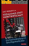 Sozialismus statt Marktwirtschaft: Eine Auseinandersetzung mit Sahra Wagenknecht (Marxistische Schriften)