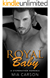 ROYAL BABY (A Billionaire Stepbrother Romance)