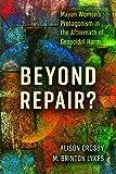 Beyond Repair?: Mayan Women's Protagonism in the