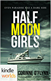 The Lei Crime Series: Half Moon Girls (Kindle Worlds Novella)