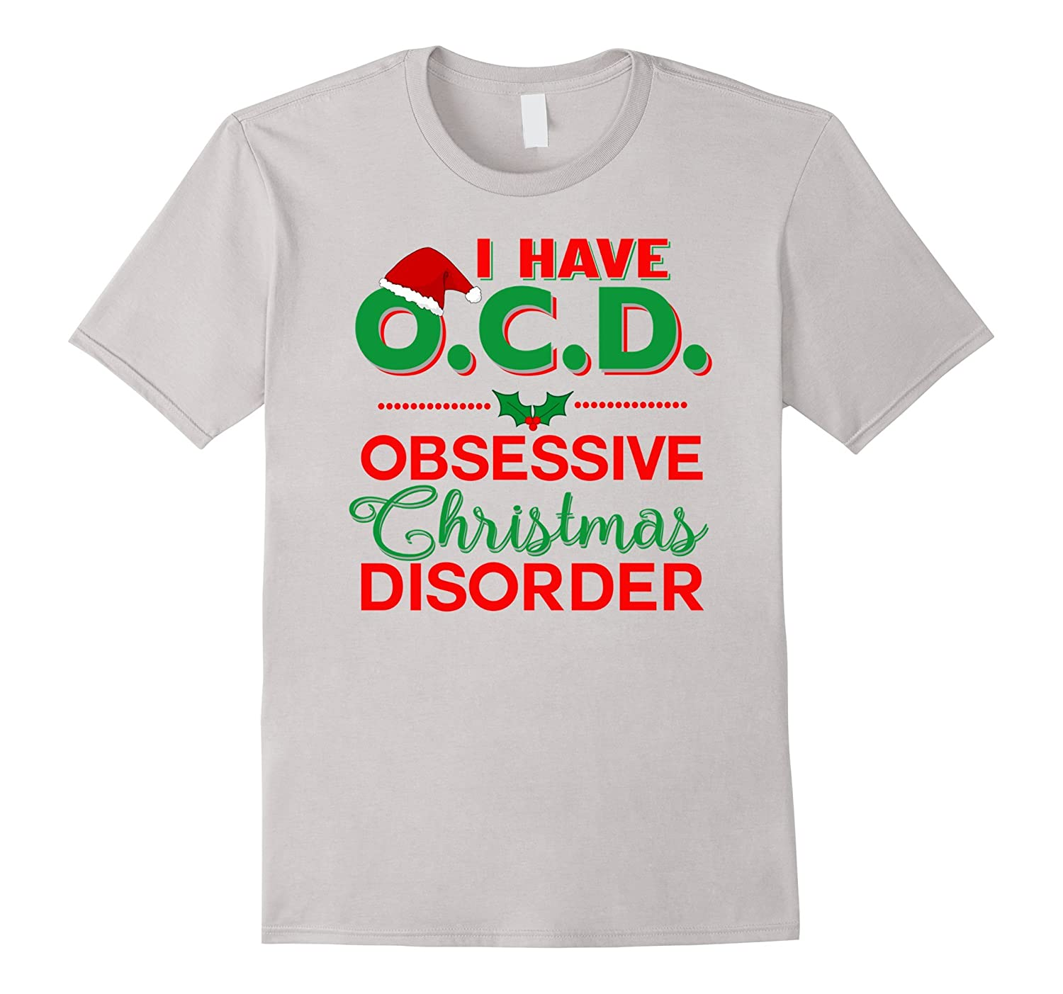 I Have OCD Obsessive Christmas Disorder-CL – Colamaga