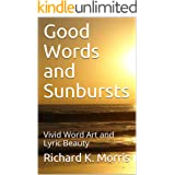 Good Words and Sunbursts: Vivid Word Art and Lyric Beauty