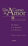 Un Curso de Amor: Edición completa en un solo volumen. El Curso, Los Tratados y Los Diálogos