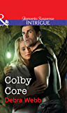 Colby Core (Mills & Boon Intrigue) (Colby Agency Book 42)