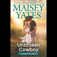 Unbroken Cowboy (A Gold Valley Novel)