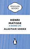 Henri Matisse: A Second Life (Kindle Single)