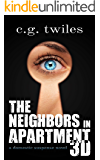 The Neighbors in Apartment 3D: A Domestic Suspense Novel