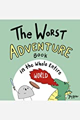 The Worst Adventure Book in the Whole Entire World: A fun and silly children's book for kids and adults about adventure. (Entire World Books 6) Kindle Edition