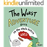 The Worst Adventure Book in the Whole Entire World: A fun and silly children's book for kids and adults about adventure. (Ent