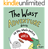 The Worst Adventure Book in the Whole Entire World: A fun and silly children's book for kids and adults about adventure…
