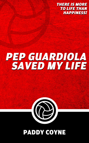 Pep Guardiola Saved My Life