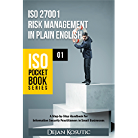 ISO 27001 Risk Management in Plain English: A Step-by-Step Handbook for Information Security Practitioners in Small Businesses (ISO Pocket Book Series 1)