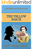 The Yellow Farce: A New Sherlock Holmes Mystery (New Sherlock Holmes Mysteries Book 18)