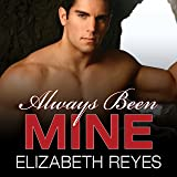 Always Been Mine: Moreno Brothers, Book 2