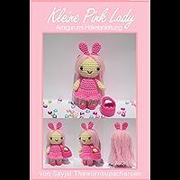 Kleine Pink Lady Amigurumi Häkelanleitung (German Edition)