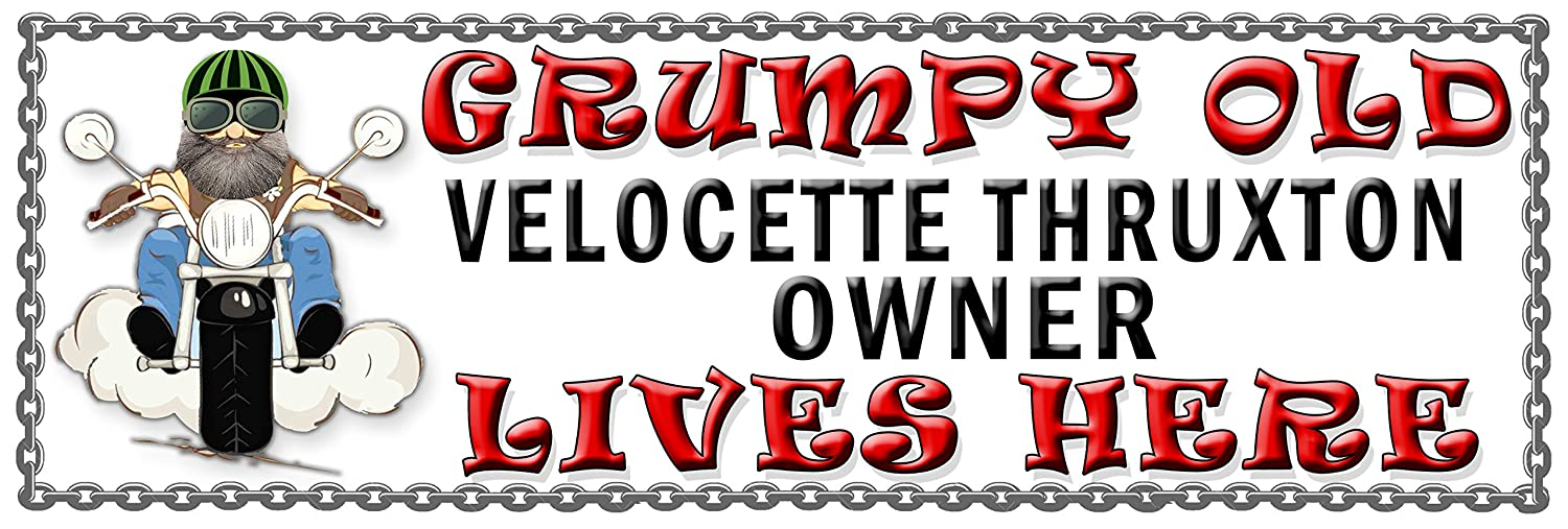 105H2 SHAWPRINT Grumpy Old VELOCETTE THRUXTON Owner Lives Here metal sign//plaque funny