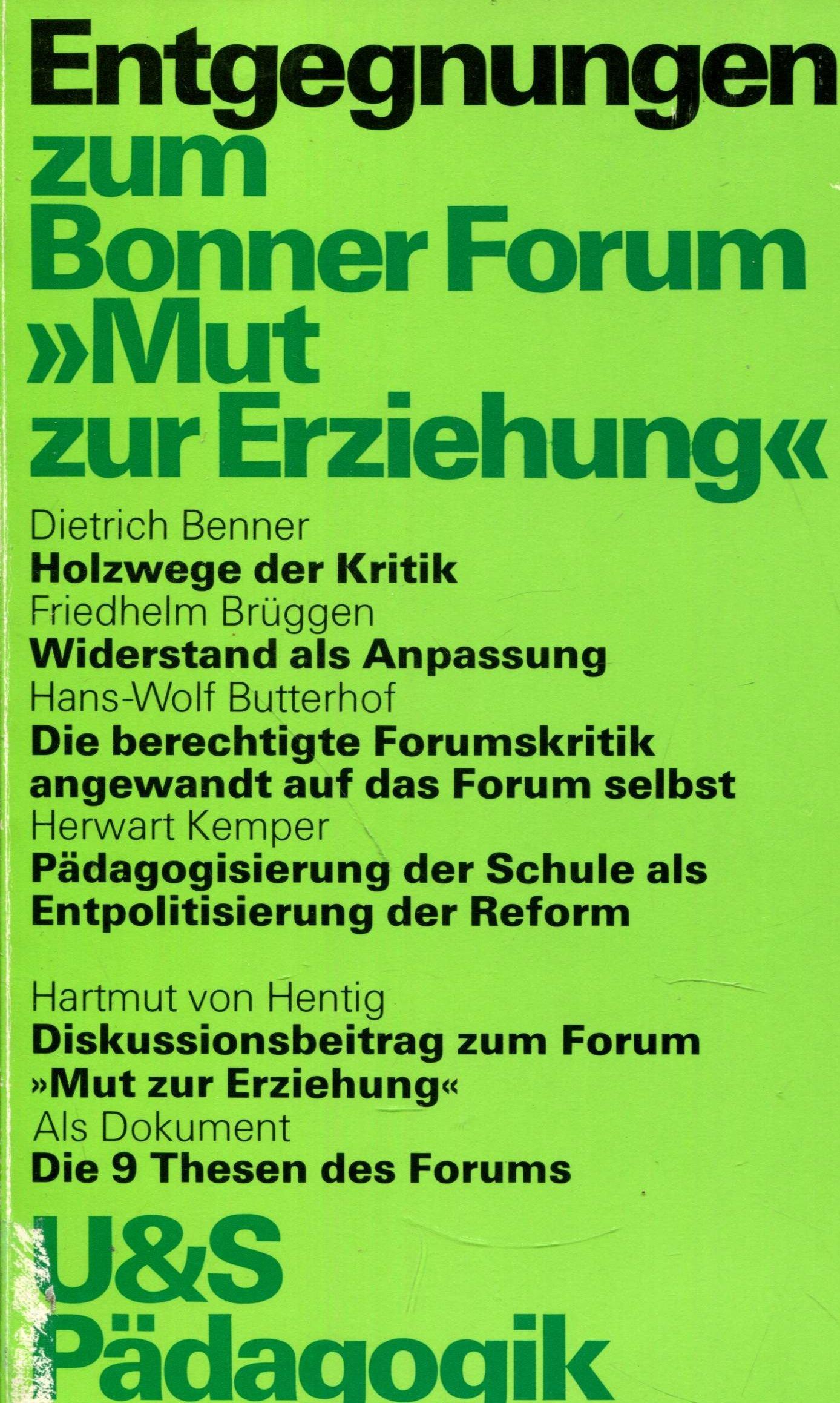 Entgegnungen zum Bonner Forum Mut zur Erziehung (U & S Pädagogik