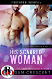 His Scarred Woman (Curvy Women Wanted Book 22)