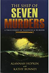 The Ship of Seven Murders: A True Story of Madness & Murder Paperback