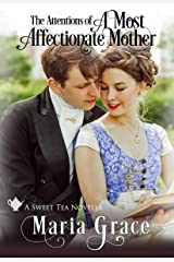 A Most Affectionate Mother: A Pride and Prejudice sequel (Sweet Tea Stories) Kindle Edition