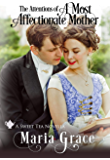 A Most Affectionate Mother: A Pride and Prejudice sequel (Sweet Tea Stories)