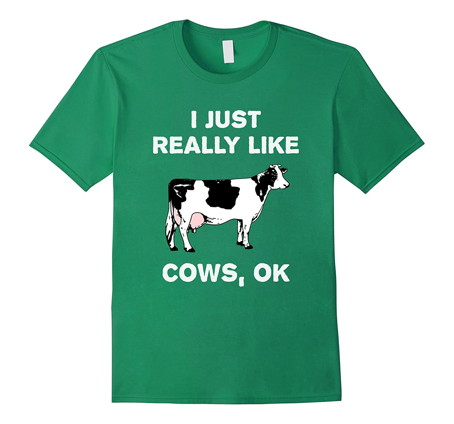 I Just Really Like Cows OK? Funny Cow T-Shirt Farmer Gift-BN