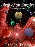 Birth of an Empire: Consequences (Xarrok Series Book 2)