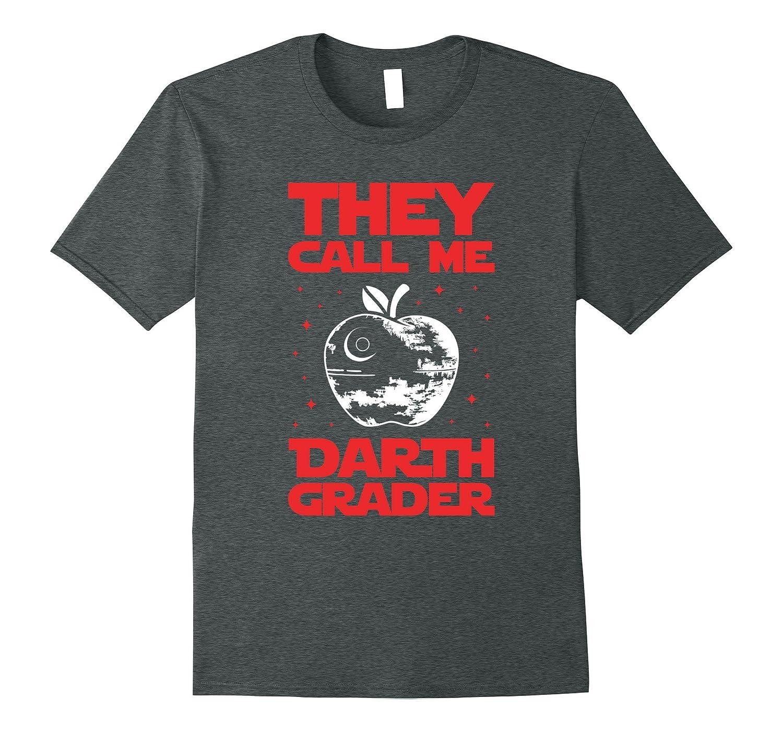 They Call me Darth Grader Shirt - Funny Teacher Tee-Vaci