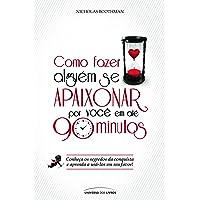Como fazer alguém se apaixonar por você em até 90 minutos (Pocket)