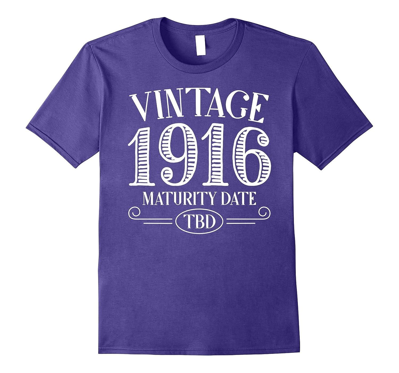 Born in Year 1916 Vintage Shirt - Maturity TBD-Vaci