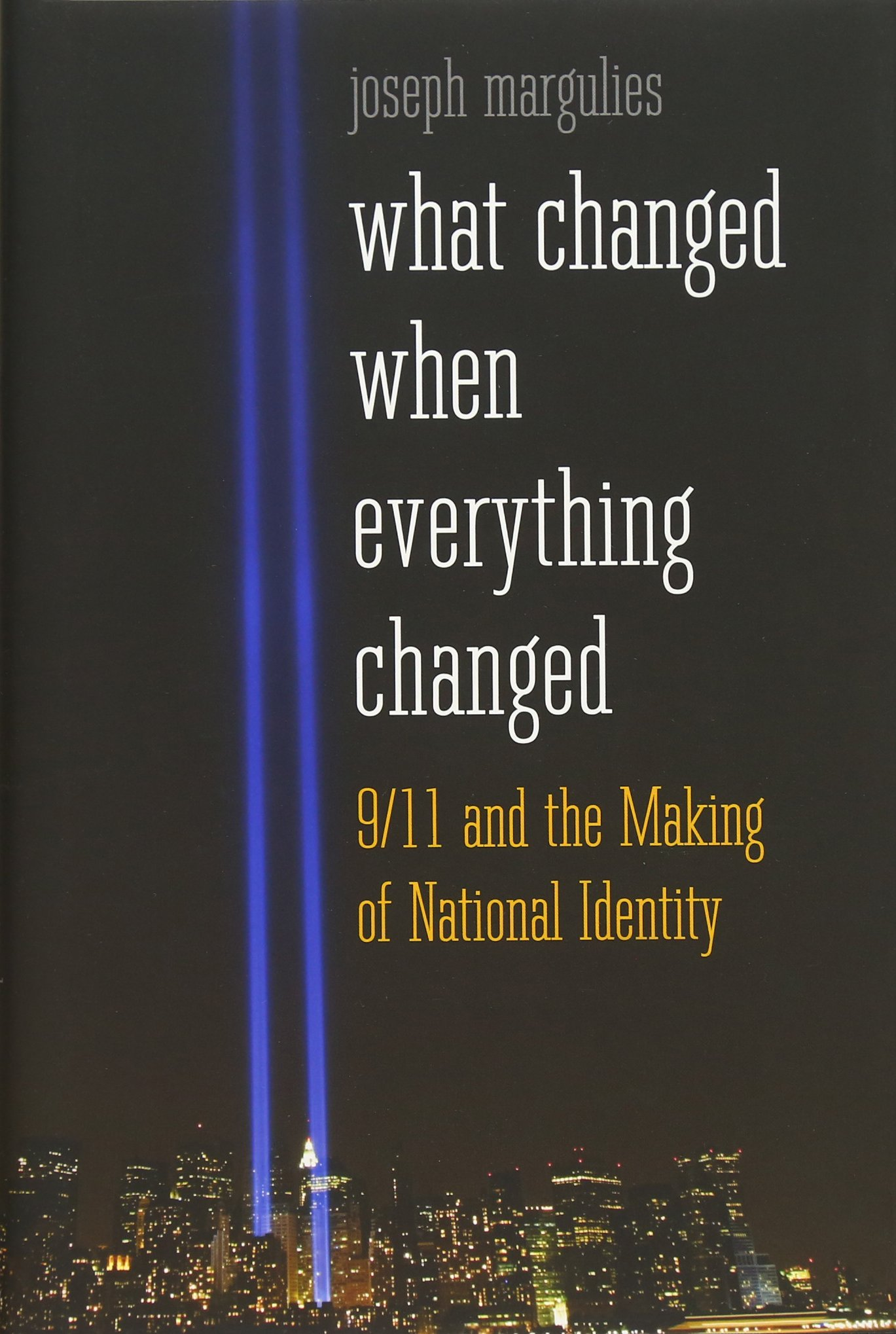 What Changed When Everything Changed 911 And The Making Of