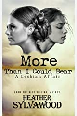 More Than I Could Bear: A Lesbian Affair Kindle Edition