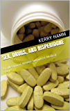 Sex, Drugs, and Risperidone: A Collection of Reader-Submitted Medical Stories