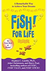 Fish! For Life: A Remarkable Way to Achieve Your Dreams Kindle Edition
