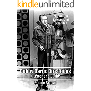 Bobby Darin: Directions. A Listener's Guide: 2nd Edition. Revised and Expanded