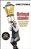 Heimatstunde: Neues vom Zauberer von Ost (German Edition)